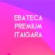 Ebateca Premium Itaigara