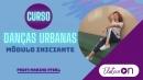 Danças Urbanas - Módulo Iniciante